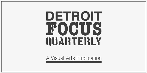 Detroit Focus Quarterly
